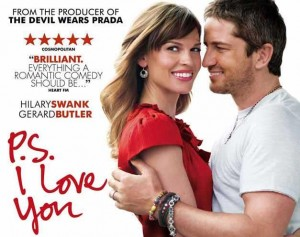 P.S. I love you, starring Gerard Butler and Hillary Swank