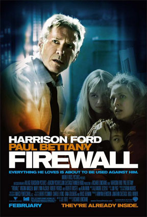 Firewall starring Harrison Ford, Virginia Madsen and Paul Bettany