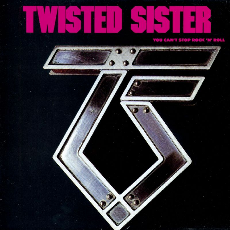 Twisted Sister, You Can't Stop Rock N Roll