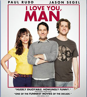 I Love You Man starring Paul Rudd, Jason Segel and Rashida Jones
