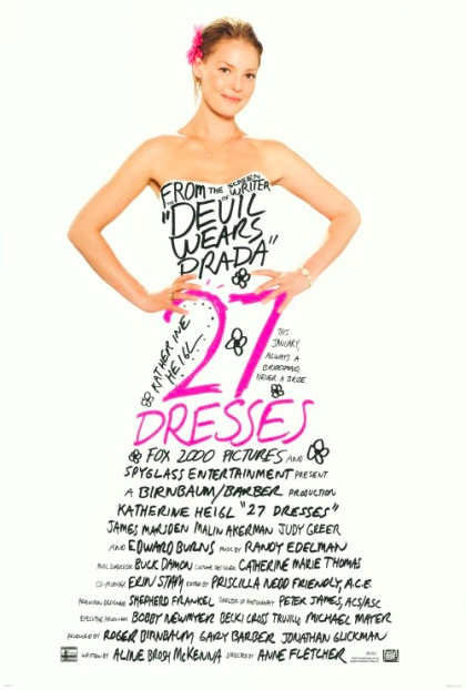 27 dresses starring Katherine Heigl, James Marsden, Malin Akerman & Edward Burns