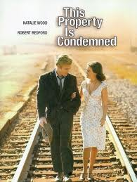 this property is condemned, natalie wood, robert redford