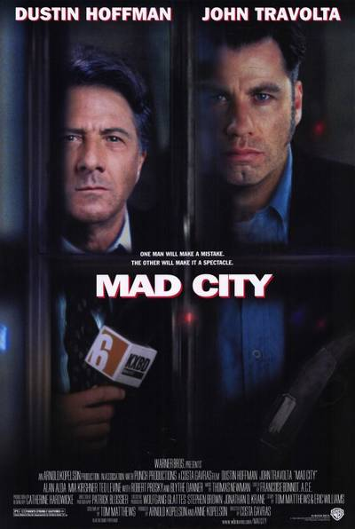 Mad City starring John Travolta and Dustin Hoffman.